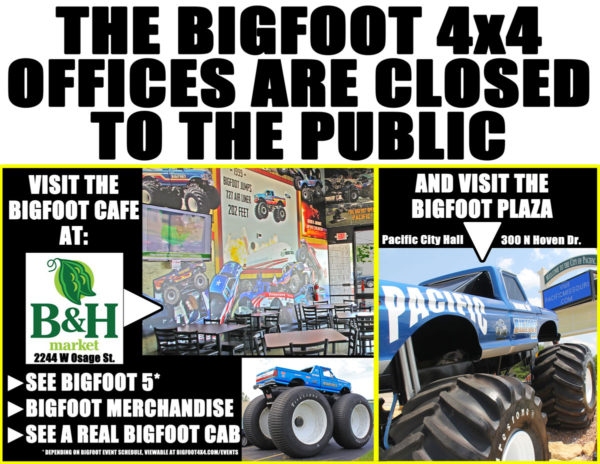 BIGFOOT is closed to the public